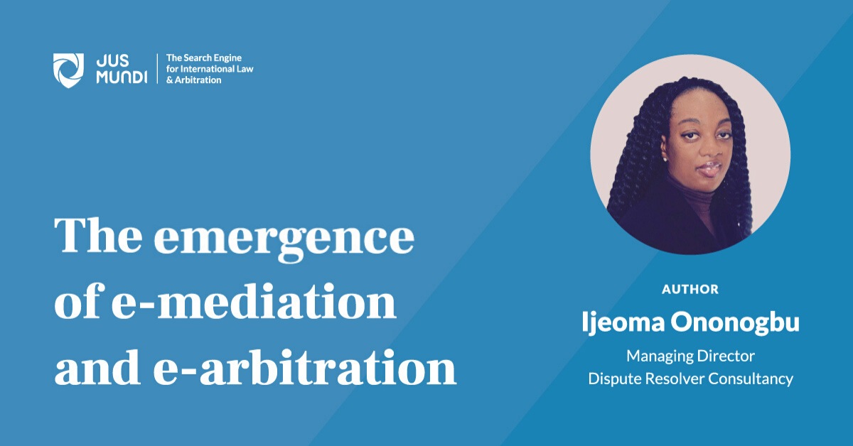 The emergence of e-mediation and e-arbitration